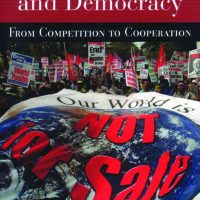 Economic Justice and Democracy: From Competition to Cooperation