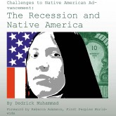 Challenges to Native American Advancement: The Recession and Native America