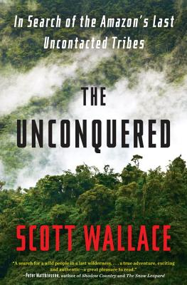 Author Event: The Unconquered: In Search of the Amazon's Last Uncontacted Tribes