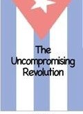 Saul Landau Film Series: The Uncompromising Revolution (1988)