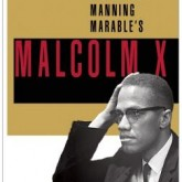 A Lie of Reinvention; Correcting Marable's Malcolm X