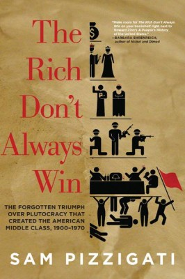 The Rich Don't Always Win, by Sam Pizzigati