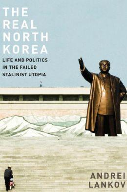 the-real-north-korea-andrei-lankov-book-review