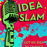 """""""Idea Slam"""" Event Will Give a Chance to Air New Ideas to Change the World"""