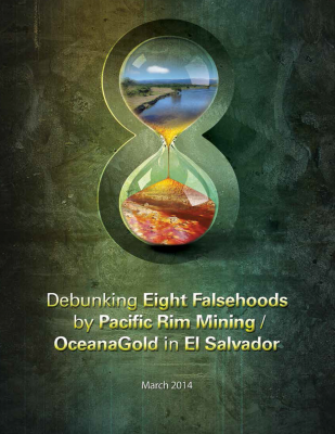 Debunking Eight Falsehoods by Pacific Rim Mining / OceanaGold in El Salvador Report Cover