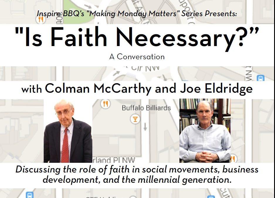 Making Mondays Matter: Is Faith Necessary?