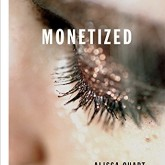 Monetized - Alissa Quart
