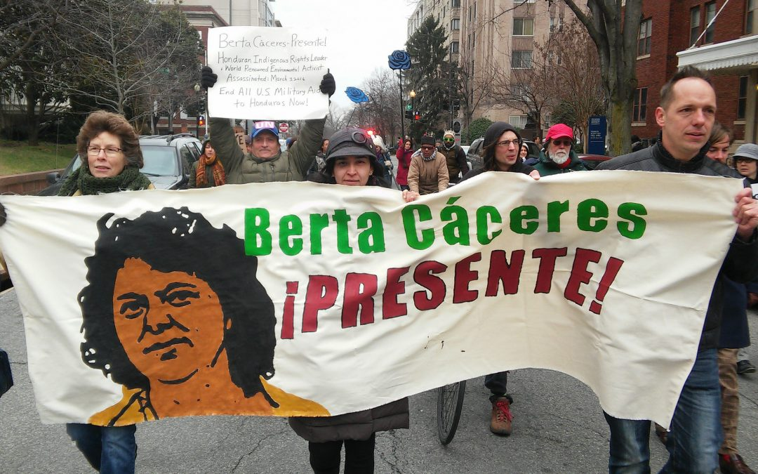 Who Killed Berta Cáceres and What Should the U.S. Do?