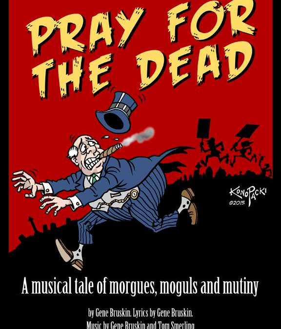 Play: Pray for the Dead-A Musical Tale of Morgues, Moguls and Mutiny