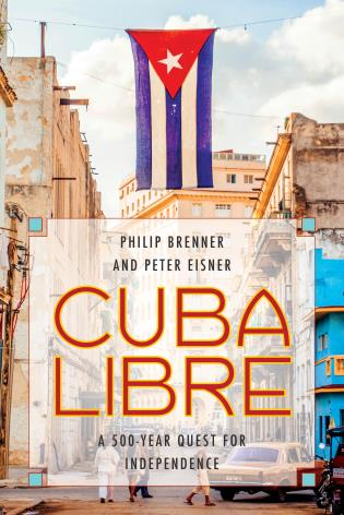 Book Event: Cuba Libre: A 500-Year Quest for Independence